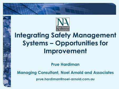 Integrating Safety Management Systems – Opportunities for Improvement