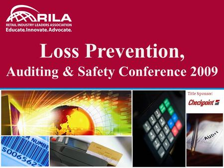 Loss Prevention, Auditing & Safety Conference 2009 Title Sponsor: