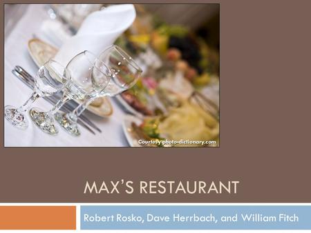 MAX'S RESTAURANT Robert Rosko, Dave Herrbach, and William Fitch Courtesy photo-dictionary.com.