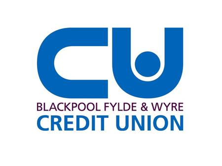 "Credit Unions ""A credit union is a financial co-operative owned and run by its members, that offers an accessible saving facility and affordable loans."