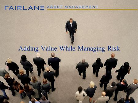 Adding Value While Managing Risk