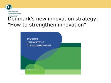 "Denmark's new innovation strategy: ""How to strengthen innovation"""