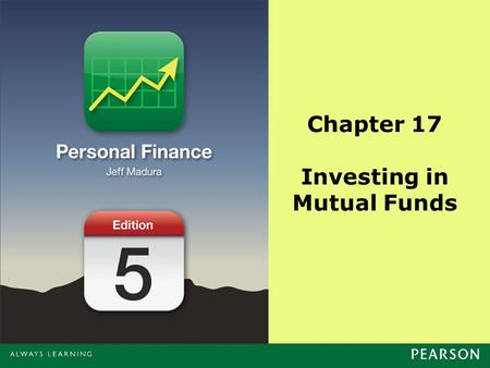 Chapter 17 Investing in Mutual Funds. Copyright ©2014 Pearson Education, Inc. All rights reserved.17-2 Chapter Objectives Identify the types of stock.