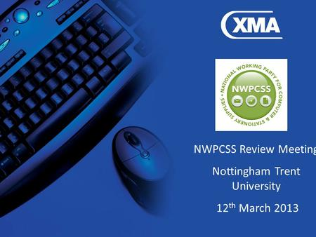 NWPCSS Review Meeting Nottingham Trent University 12 th March 2013.