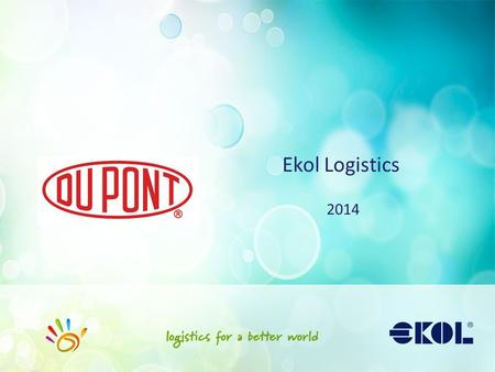 "Ekol Logistics 2014. 2 Ekol Vision ""The Order Management Company"" End to end supply chain/process management."