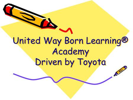 United Way Born Learning® Academy Driven by Toyota.