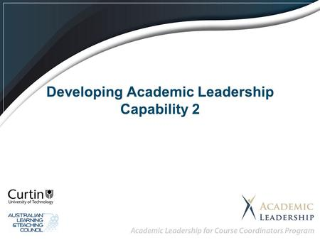 Developing Academic Leadership Capability 2. Learning Outcomes Review and understand personal leadership results using the iCVF. Conceptualise a leadership.