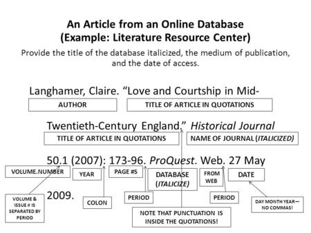An Article from an Online Database (Example: Literature Resource Center) Provide the title of the database italicized, the medium of publication, and the.