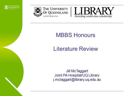 MBBS Hons 2010 Jill McTaggart Joint PA Hospital/UQ Library MBBS Honours Literature Review.