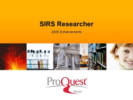 SIRS Researcher 2009 Enhancements. The SIRS Vision Social Issues Resources Series (SIRS) For over 35 years, SIRS has sought out the best, most relevant.