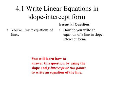 4.1 Write Linear Equations in slope-intercept form
