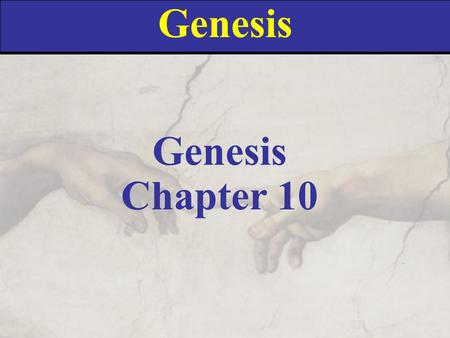 Genesis Chapter 10. Firstborn Blessing Same pattern exhibited in Noah's blessing and in Jacob's blessing Like the reading of a will Takes place before.