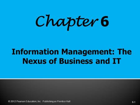 Chapter 6 6-1 © 2012 Pearson Education, Inc. Publishing as Prentice Hall.