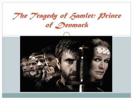 The Tragedy of Hamlet; Prince of Denmark. Elements of Tragedy according to Aristotle.