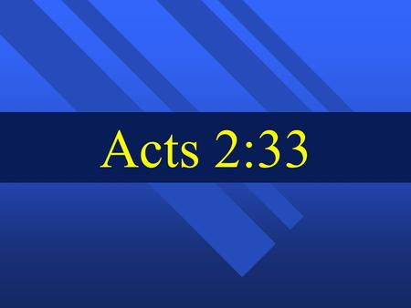 Acts 2:33.