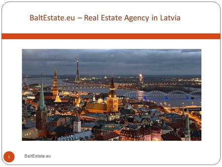 BaltEstate.eu – Real Estate Agency in Latvia 15.6.15BaltEstate.eu1 1.