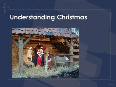 Understanding Christmas. Matter of fact description (verses 1-7) Explanation (verses 8-20)