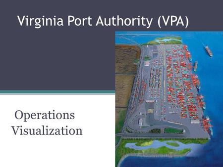 Virginia Port Authority (VPA) Operations Visualization.
