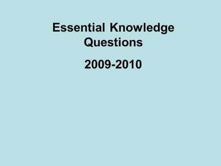 Essential Knowledge Questions 2009-2010. Essential Knowledge 1.Name the 3 types of <strong>scientists</strong> who study human origins. 2.What are artifacts? 3.Name 2.