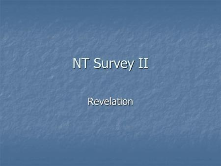 NT Survey II Revelation. Christian Churches in A.D. 100.