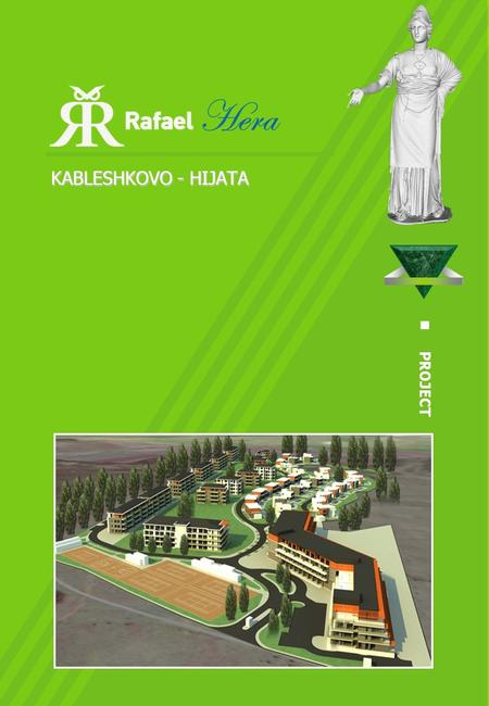 KABLESHKOVO - HIJATA PROJECT. THE CONCEPT  EXTENSIVE RESORT DEVELOPMENT  NEARBY THE UPCOMING 18-HOLE GOLF PROJECT  COMBINATION OF A HOTEL PART AND.