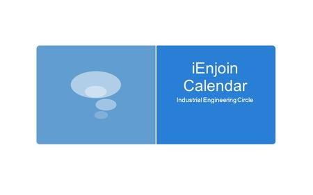 IEnjoin Calendar Industrial Engineering Circle. GMAIL Configuration iOS.