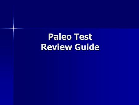 Paleo Test Review Guide. Hutton's principal of uniformitarianism states…. Hutton's principal of uniformitarianism states…. -current geologic processes.