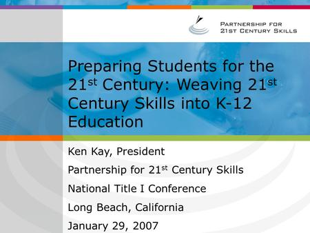 A New Vision for 21 st Century Education [Insert Presenter Name] [Insert Presenter Title & Company] [Insert Event Name] [Insert Date] PLEASE NOTE: This.