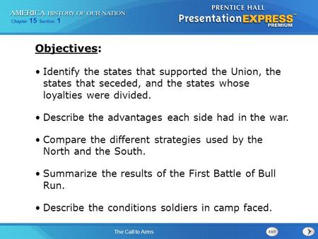 Objectives: Identify the states that supported the Union, the states that seceded, and the states whose loyalties were divided. Describe the advantages.
