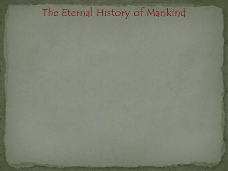 The Eternal History of Mankind