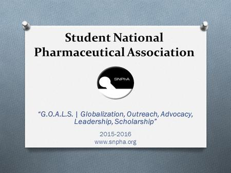 "Student National Pharmaceutical Association ""G.O.A.L.S. 