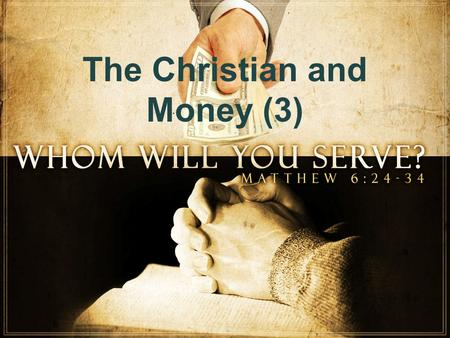 The Christian and Money (3). Where is Your Treasure? Matthew 6:19-21.