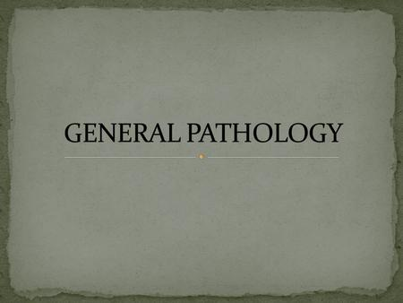 General Pathology (1 credit hour theory) The following percentages (%) of the total grade will be assigned: In-Course Assessments..........................………………………..………60.