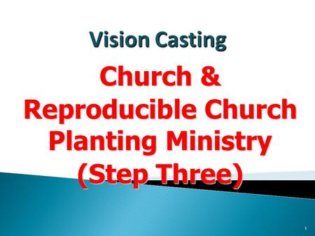Church & Reproducible Church Planting Ministry (Step Three) 1.