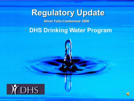 Regulatory Update Silver Falls Conference 2006 DHS Drinking Water Program.