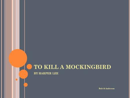 TO KILL A MOCKINGBIRD BY HARPER LEE Bult & Anderson.