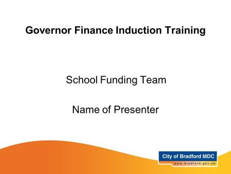 Governor Finance Induction Training School Funding Team Name of Presenter.