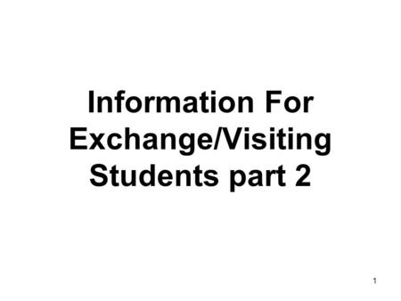 1 Information For Exchange/Visiting Students part 2.