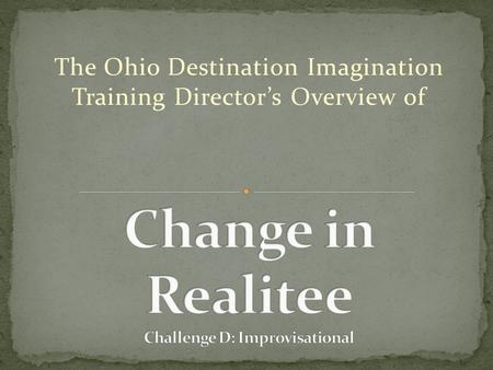 The Ohio Destination Imagination Training Director's Overview of.