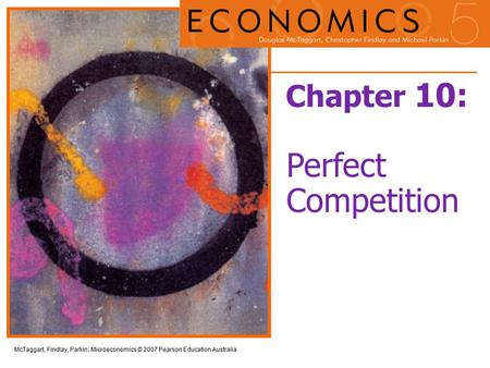 Chapter 10: Perfect Competition.