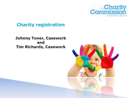 Charity registration Johnny Toner, Casework and Tim Richards, Casework.