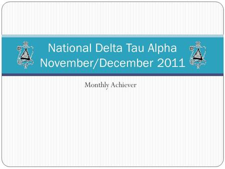 Monthly Achiever National Delta Tau Alpha November/December 2011.