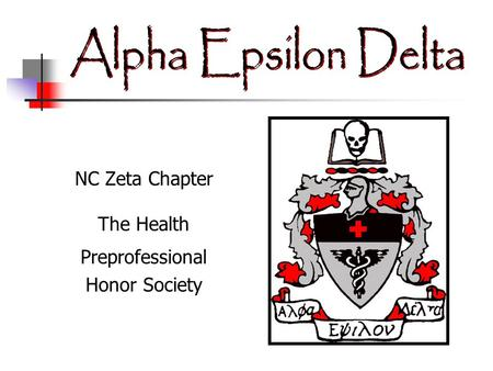 NC Zeta Chapter The Health Preprofessional Honor Society.