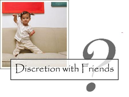 Discretion with Friends. Events to Come! A Special Something…(Feb 13 th -16 th ) De-Brief & Sign Ups… (Feb 20 th ) Relationship Panel…(Feb 21 st )