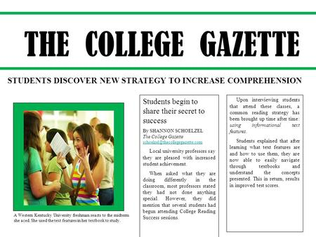 Students begin to share their secret to success By SHANNON SCHOELZEL The College Gazette
