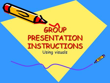 GROUP PRESENTATION INSTRUCTIONS Using visuals. STEPS IN GIVING PRESENTATION GREET INTRODUCE YOURSELF/- VES GIVE OVERVIEW PRESENT ( PRESENTATIONS ) SUMMARISE.