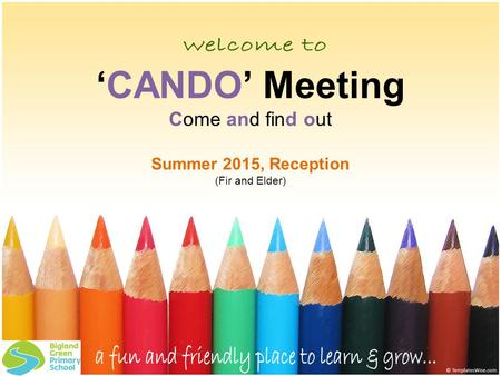 'CANDO' Meeting Come and find out Summer 2015, Reception (Fir and Elder)