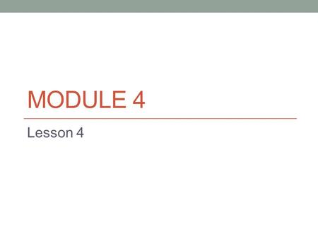 MODULE 4 Lesson 4. Objective Add and subtract multiples of 10 and some ones within 100.
