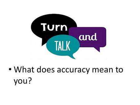 What does accuracy mean to you?. Running Records Beyond Accuracy.