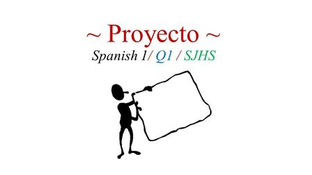 ~ Proyecto ~ Spanish 1/ Q1 / SJHS. Pick a famous person They can be an actor, a fictional character, an athlete, etc. Find a picture of the person OR.